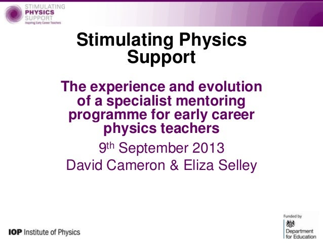 Stimulating Physics Support The experience and evolution of a specialist mentoring programme for early career physics teac...