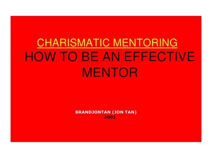 "Mentoring: ""How To Be An Effective Mentor."" - brandjontan (Jon Tan)"