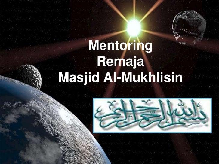 Mentoring      RemajaMasjid Al-Mukhlisin