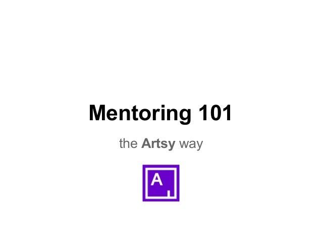 Mentoring 101 - the Artsy way