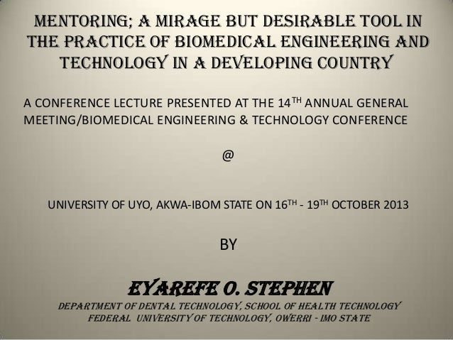Mentoring; A mirage but desirable tool in The Practice of Biomedical Engineering and Technology in a Developing Country A ...