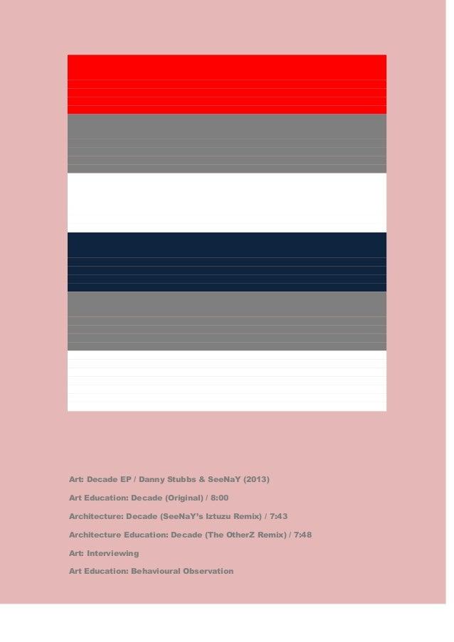 Art: Decade EP / Danny Stubbs & SeeNaY (2013) Art Education: Decade (Original) / 8:00 Architecture: Decade (SeeNaY's Iztuz...
