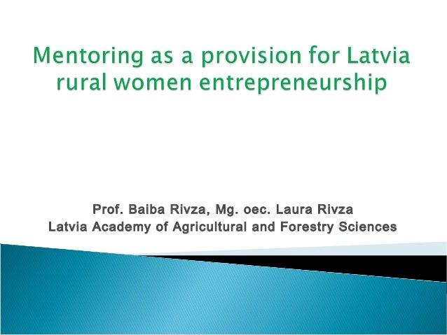 Prof. Baiba Rivza, Mg. oec. Laura RivzaLatvia Academy of Agricultural and Forestry Sciences
