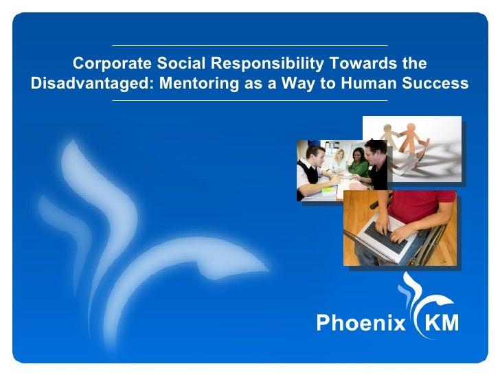 Corporate Social Responsibility Towards the Disadvantaged: Mentoring as a Way to Human Success