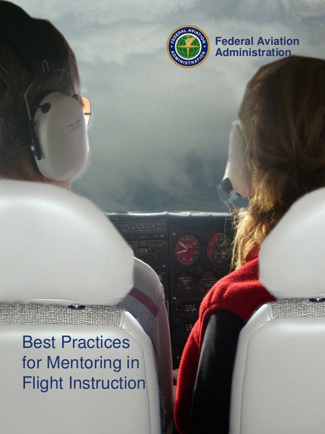 Federal AviationAdministrationBest Practicesfor Mentoring inFlight Instruction