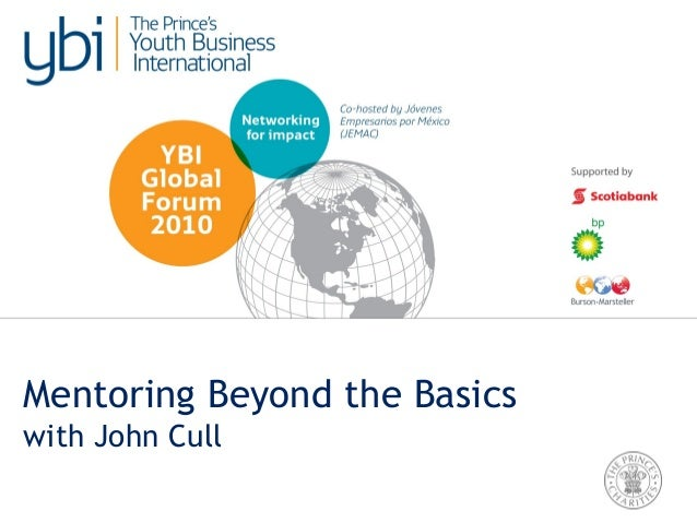 26 May 2010 Mentoring Beyond the Basics with John Cull