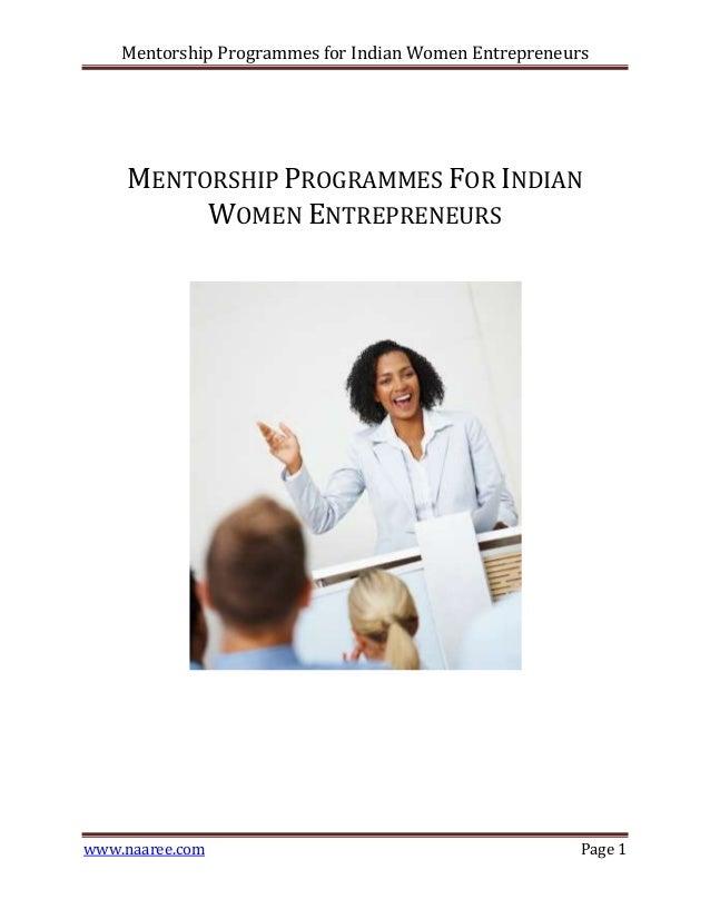 Mentorship Programmes for Indian Women Entrepreneurs  MENTORSHIP PROGRAMMES FOR INDIAN WOMEN ENTREPRENEURS  www.naaree.com...
