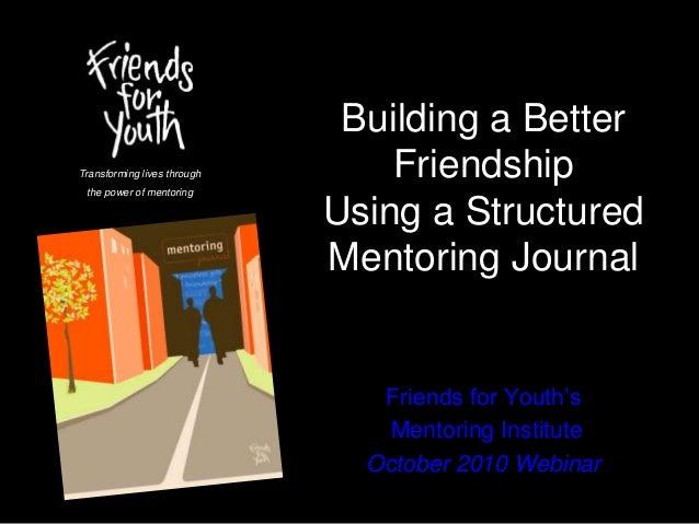 Building a Better Friendship Using a Structured Mentoring Journal