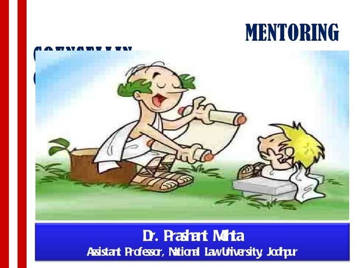 COUNSELLING <ul><li>MENTORING </li></ul>Dr. Prashant Mehta Assistant Professor, National Law University, Jodhpur