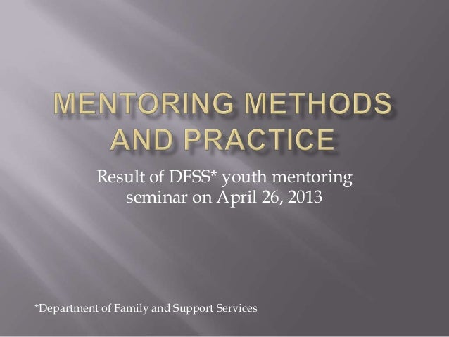 Result of DFSS* youth mentoringseminar on April 26, 2013*Department of Family and Support Services