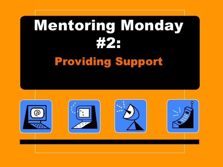Mentoring Monday #2:<br />Providing Support<br />