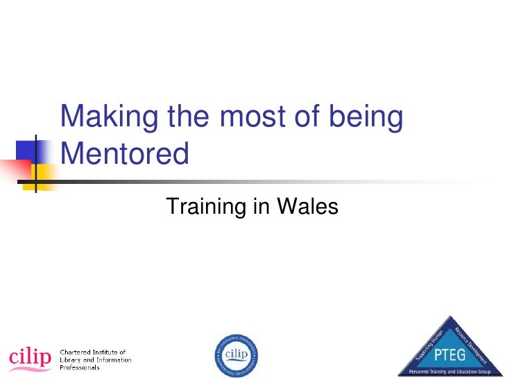Making the most of being  Mentored<br />Training in Wales<br />