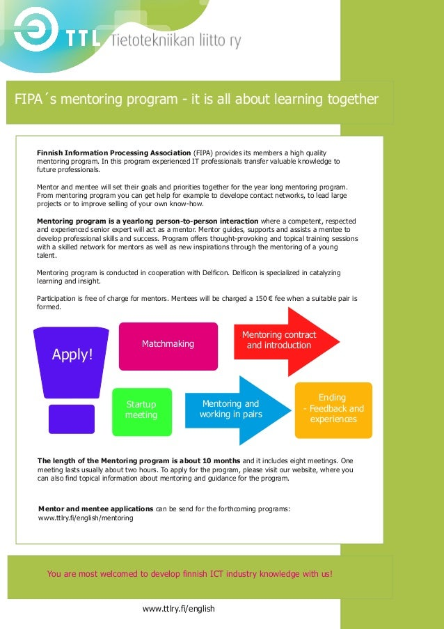 FIPA´s mentoring program  it is all about learning together Finnish Information Processing Association (FIPA) provides it...