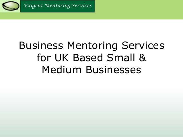 Exigent Mentoring ServicesExigent Mentoring Services Business Mentoring Services for UK Based Small & Medium Businesses