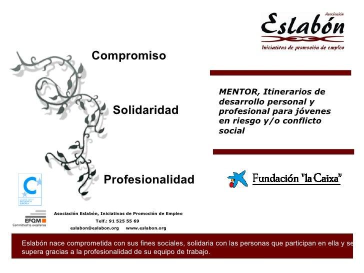 """Compromiso Solidaridad Profesionalidad """" El hombre nace libre, responsable y sin excusas"""", Sartre MENTOR, Itinerarios de d..."""