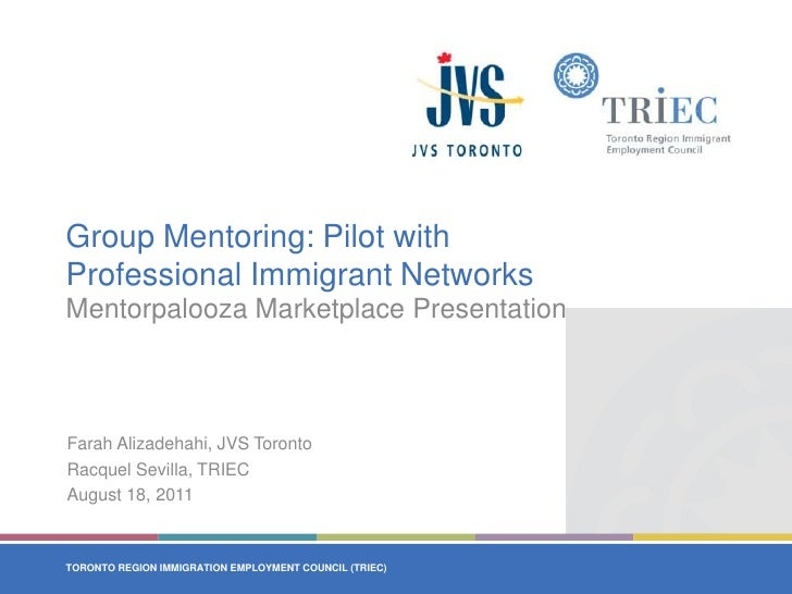Group Mentoring: Pilot with Professional Immigrant Networks<br />Mentorpalooza Marketplace Presentation<br />Farah Alizade...