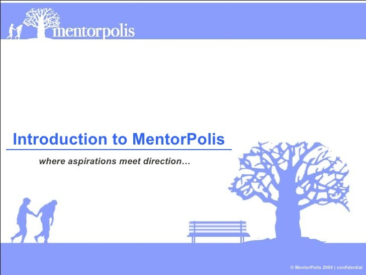 Introduction to MentorPolis where aspirations meet direction…
