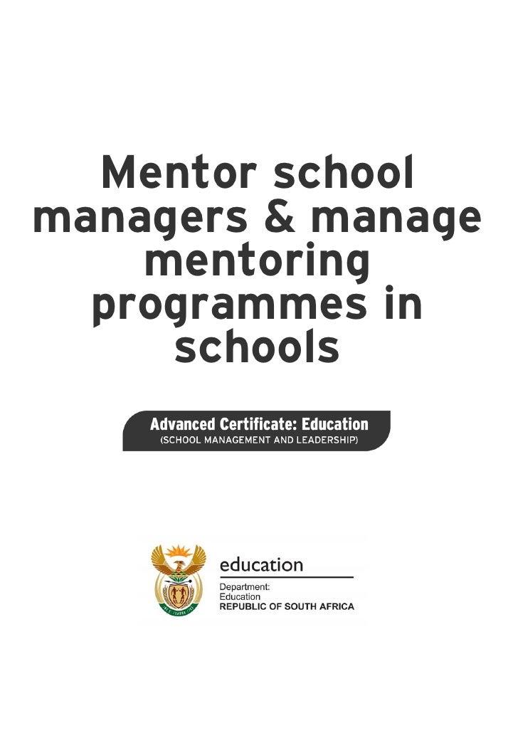 Mentor schoolmanagers & manage    mentoring  programmes in     schools