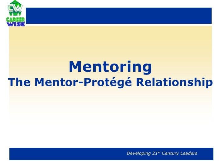 MentoringThe Mentor-Protégé Relationship<br />
