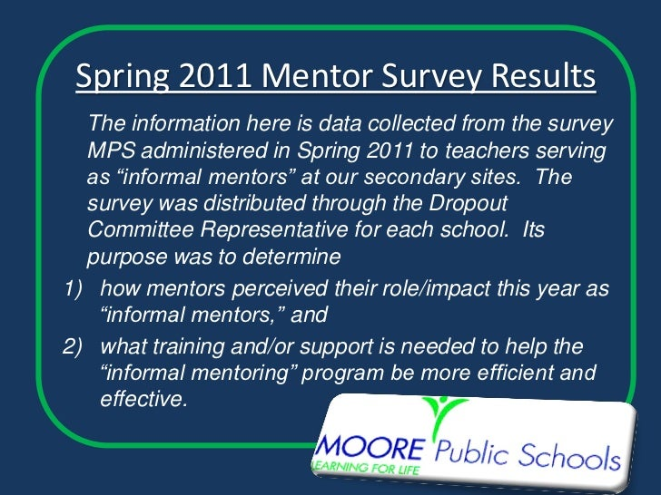 Spring 2011 Mentor Survey Results  The information here is data collected from the survey  MPS administered in Spring 2011...