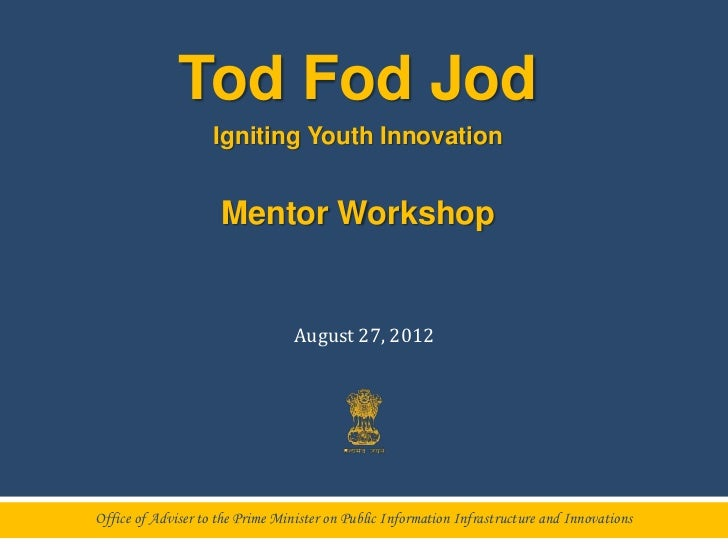 Tod Fod Jod                    Igniting Youth Innovation                     Mentor Workshop                              ...