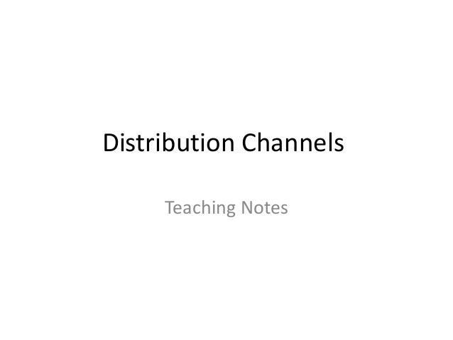 Distribution Channels Teaching Notes
