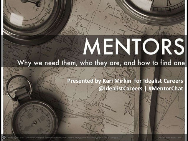 Presented by Kari Mirkin for Idealist Careers @IdealistCareers | #MentorChat  Photo by mChuca - Creative Commons Attributi...