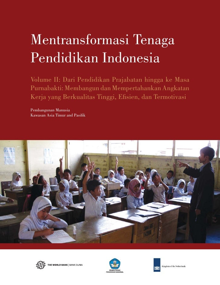 Mentransformasi TenagaPendidikan IndonesiaVolume II: Dari Pendidikan Prajabatan hingga ke MasaPurnabakti: Membangun dan Me...
