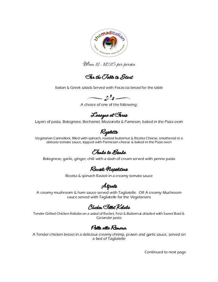 Menu B – R135 per person                                 For the Table to Start             Italian & Greek salads Served ...