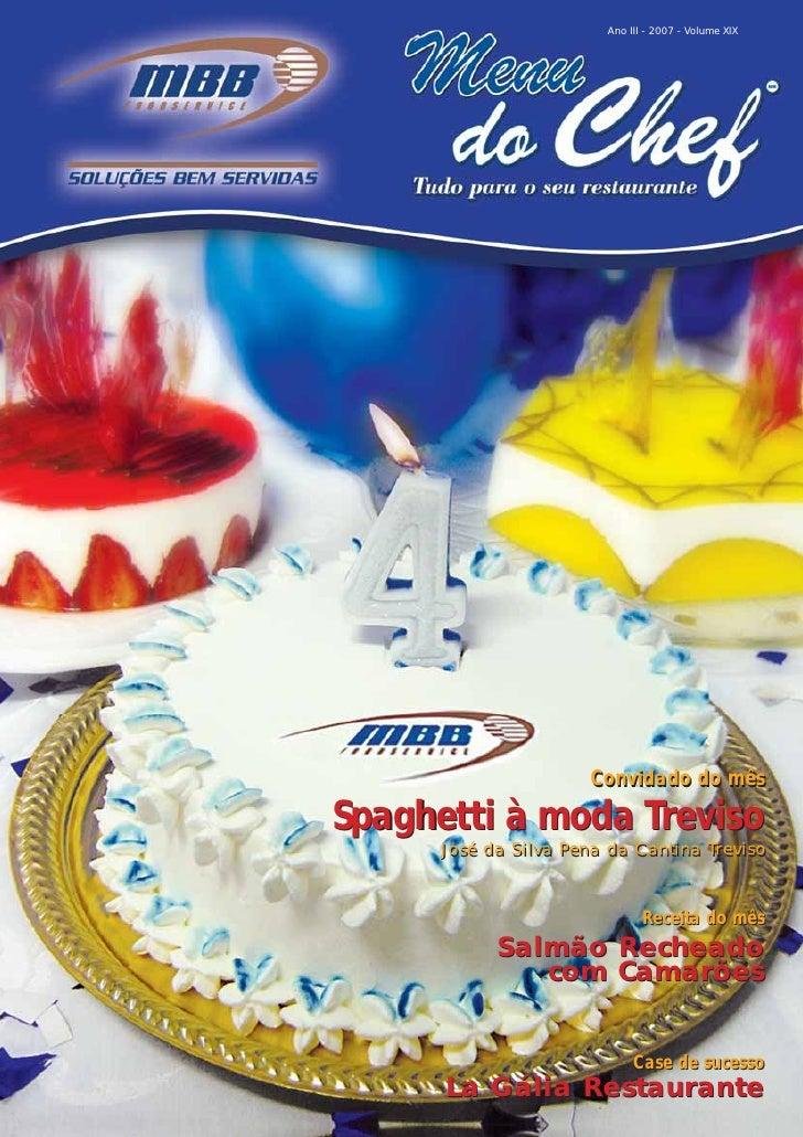 Ano III - 2007 - Volume XIX                           Convidado do mês  Spaghetti à moda Treviso      José da Silva Pena d...