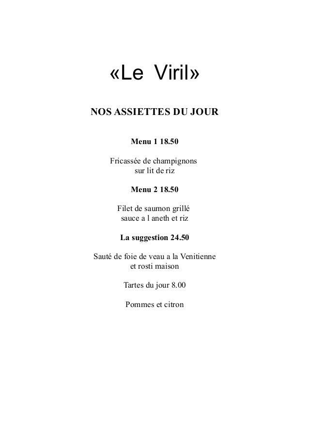 «Le Viril» NOS ASSIETTES DU JOUR Menu 1 18.50 Fricassée de champignons sur lit de riz Menu 2 18.50 Filet de saumon grillé ...