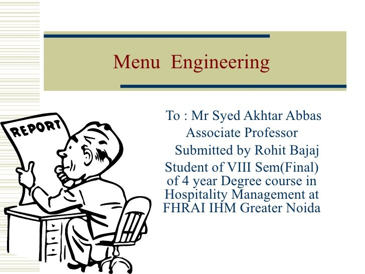Menu  Engineering  To : Mr Syed Akhtar Abbas Associate Professor Submitted by Rohit Bajaj  Student of VIII Sem(Final) of 4...