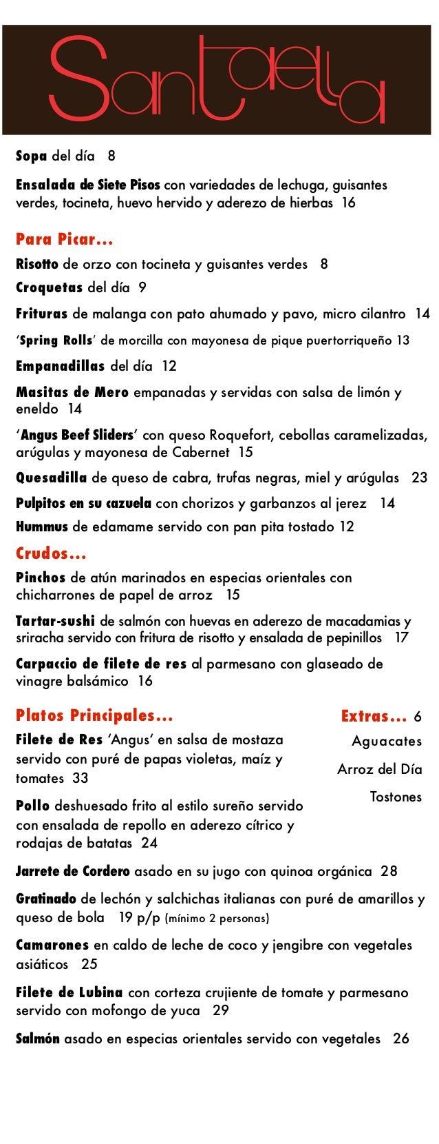 Sopa del día 8Ensalada de Siete Pisos con variedades de lechuga, guisantesverdes, tocineta, huevo hervido y aderezo de hie...