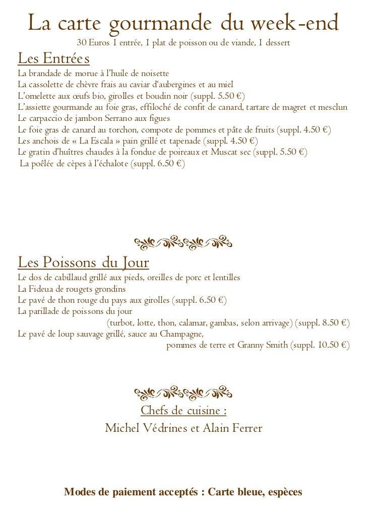 La carte gourmande du week-end                30 Euros 1 entrée, 1 plat de poisson ou de viande, 1 dessertLes EntréesLa br...