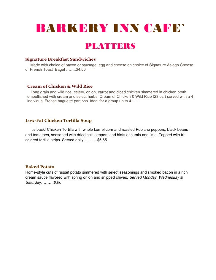 BARKERY INN CAFE`                                  PLATTERSSignature Breakfast Sandwiches   Made with choice of bacon or s...