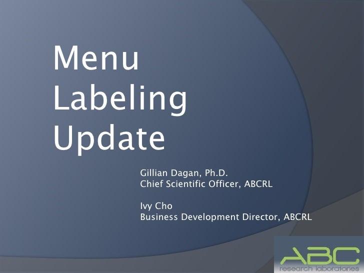 MenuLabelingUpdate     Gillian Dagan, Ph.D.     Chief Scientific Officer, ABCRL     Ivy Cho     Business Development Direc...