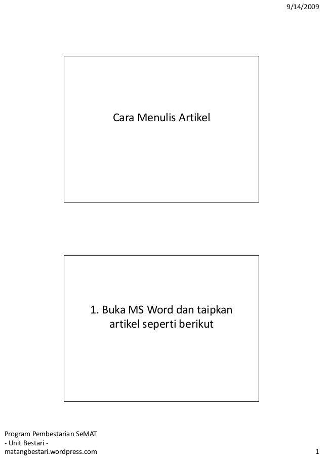9/14/2009 Program Pembestarian SeMAT - Unit Bestari - matangbestari.wordpress.com 1 Cara Menulis Artikel 1. Buka MS Word d...