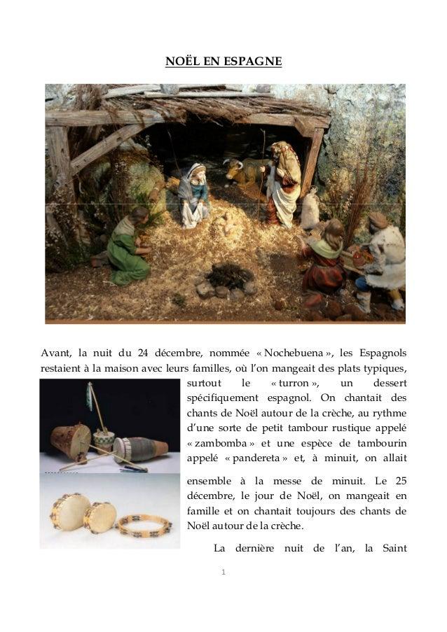 1 NOËL EN ESPAGNE Avant, la nuit du 24 décembre, nommée « Nochebuena », les Espagnols restaient à la maison avec leurs fam...