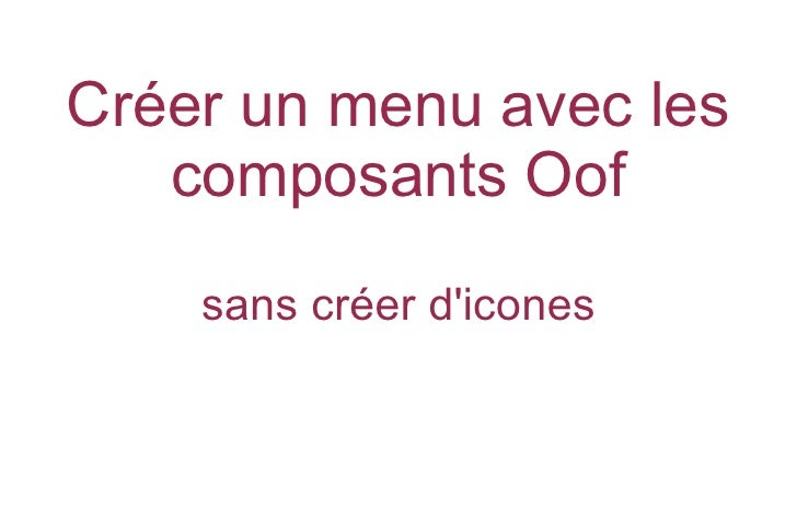 Créer un menu avec les composants Oof sans créer d'icones