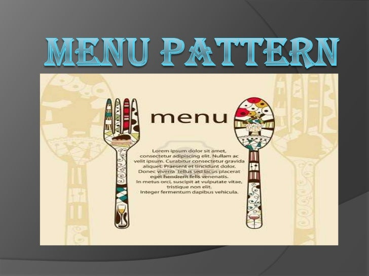 Menu Pattern A meal pattern is a menu-planning tool used to develop menus for a specific age group. Meal patterns should...