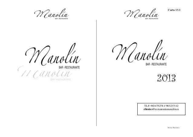 Carta 13.1           2013 TLF: 983475278 // 983237112clientes@restaurantemanolin.es                    Menus Raciones