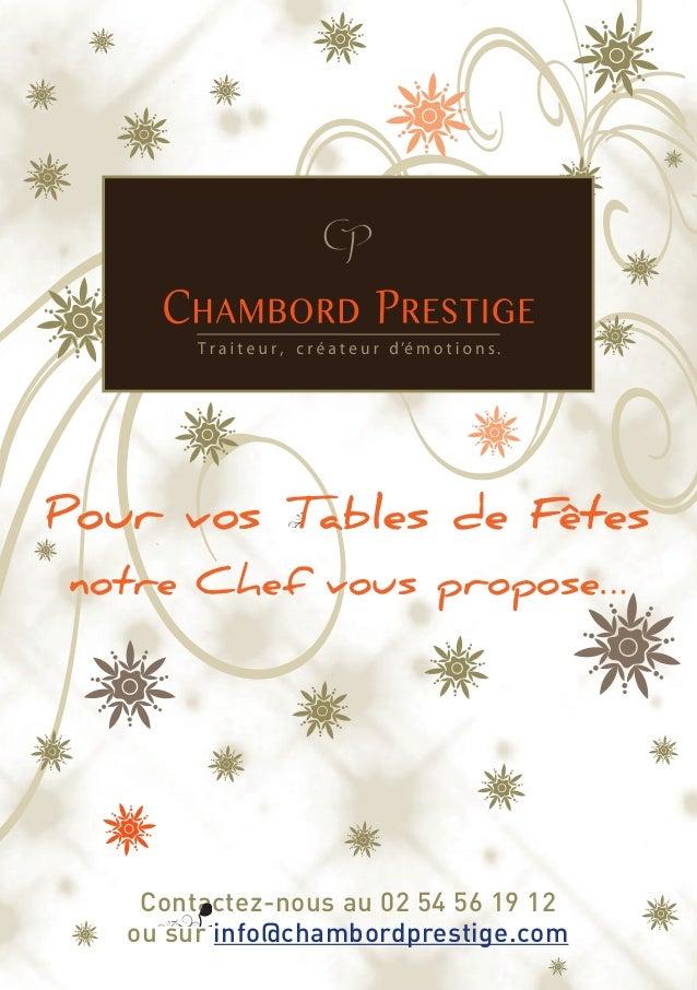 Contactez-nous au 02 54 56 19 12 ou sur info@chambordprestige.com Pour vos Tables de Fêtes notre Chef vous propose…
