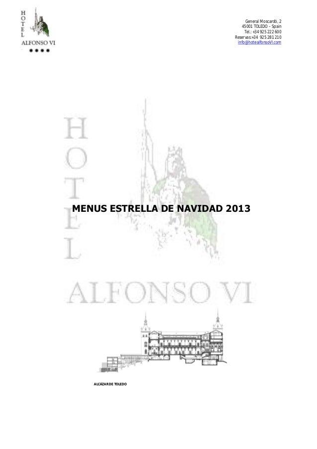 General Moscardó, 2 45001 TOLEDO – Spain Tel.: +34 925 222 600 Reservas:+34 925 281 210 info@hotealfonsoVI.com  MENUS ESTR...