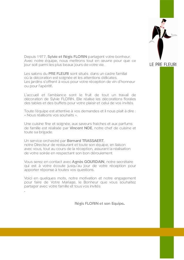 Depuis 1977, Sylvie et Régis FLORIN partagent votre bonheur. Avec notre équipe, nous mettrons tout en œuvre pour que ce jo...