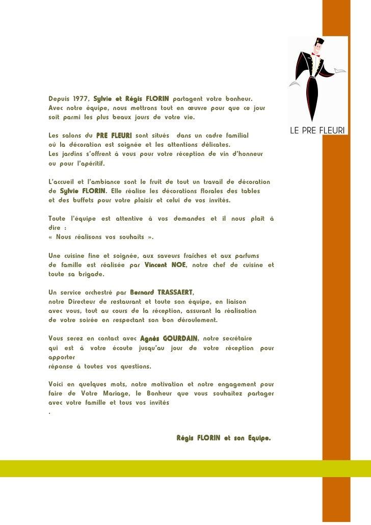 Depuis 1977, Sylvie et Régis FLORIN partagent votre bonheur.Avec notre équipe, nous mettrons tout en œuvre pour que ce jou...