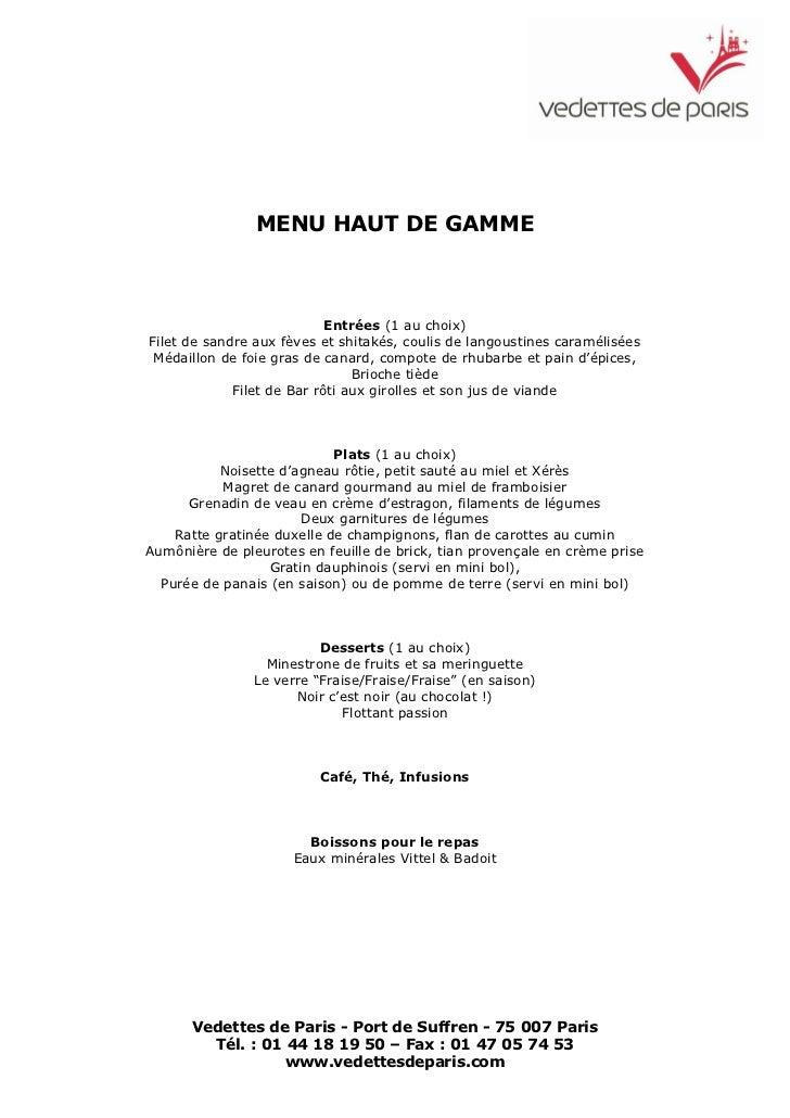 MENU HAUT DE GAMME                            Entrées (1 au choix)Filet de sandre aux fèves et shitakés, coulis de langous...