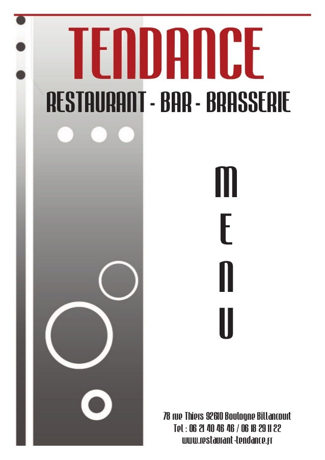 M E N U 78 rue Thiers 92610 Boulogne Billancourt Tel : 06 21 40 46 46 / 06 18 29 11 22 www.restaurant-tendance.fr RESTAURA...