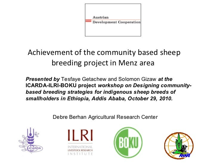 Achievement of the community based sheep breeding project in Menz area Presented by  Tesfaye Getachew and Solomon Gizaw  a...