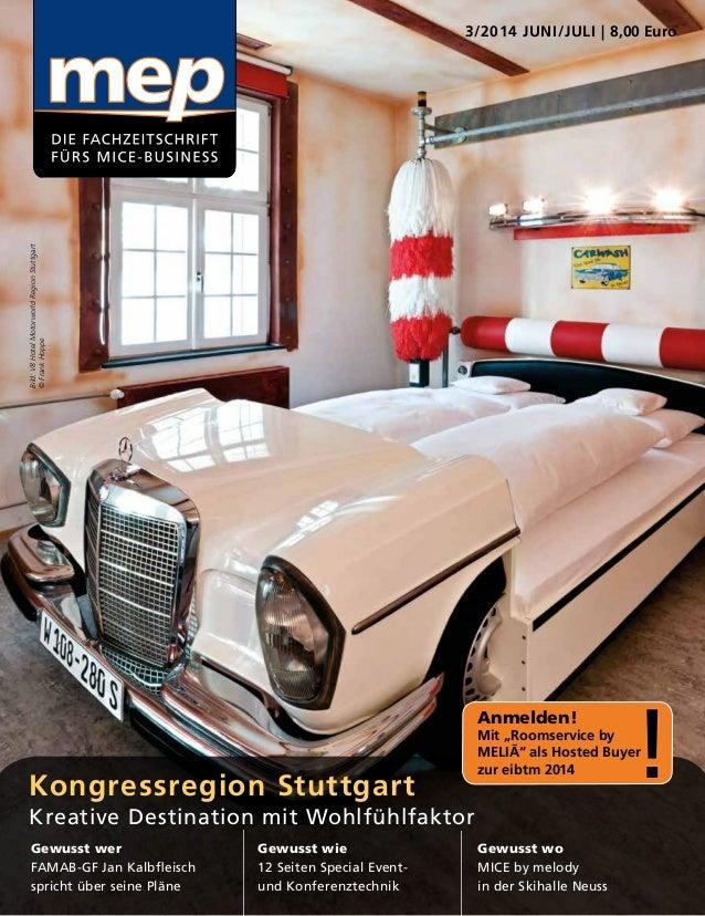 3/2014 JUNI/JULI | 8,00 Euro Kongressregion Stuttgart Kreative Destination mit Wohlfühlfaktor Gewusst wer FAMAB-GF Jan Kal...