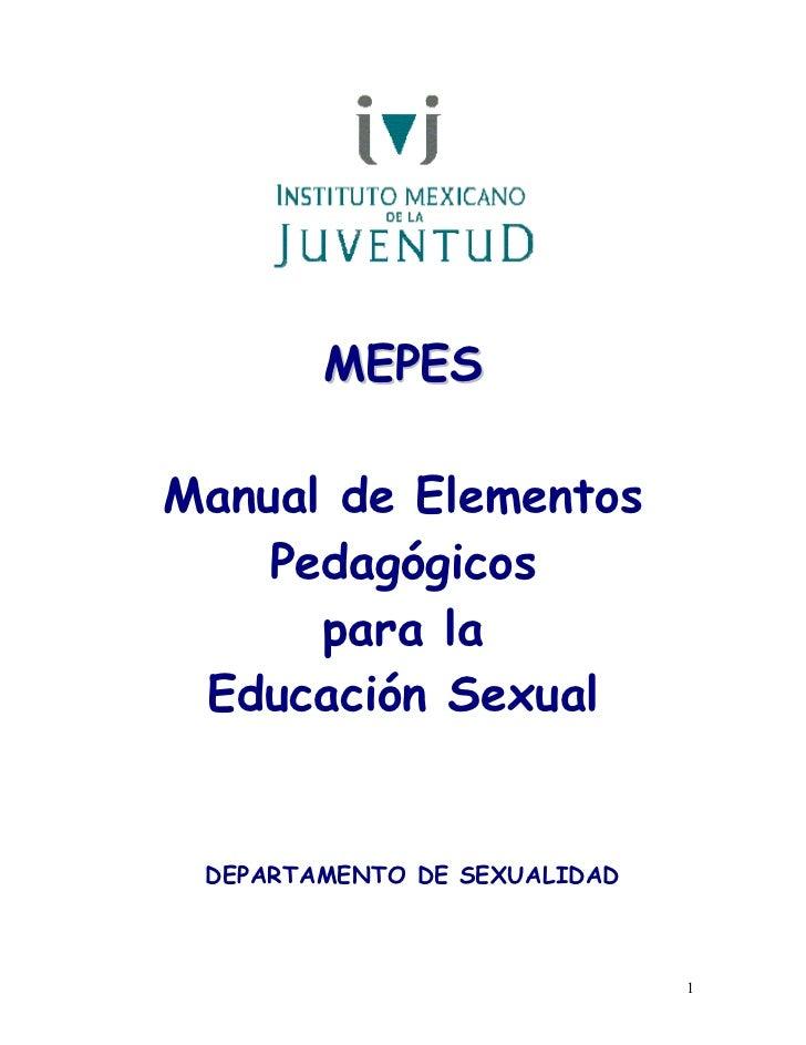 MEPESManual de Elementos    Pedagógicos      para la Educación Sexual DEPARTAMENTO DE SEXUALIDAD                          ...